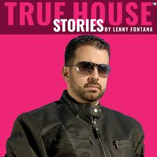 True House Stories™ Podcast with special guests by Lenny Fontana