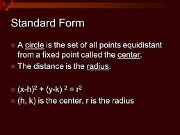 standard form a circle is the set of all points equidistant from a fixed point called