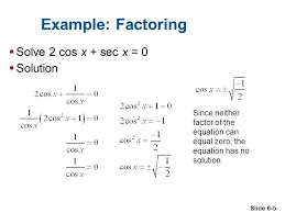 example factoring solve 2 cos x sec x 0 solution