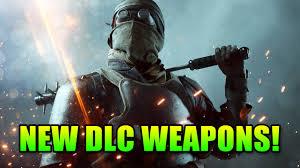 6 New DLC Guns Battlefield 1 They Shall Not Pass YouTube