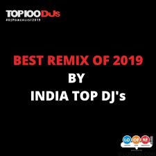 best remix of 2019 indian top djs
