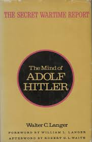 essay the insane mind of adolf hitler crash course the mind of adolf hitler contains a version of walter c langer s wartime report on