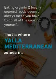 yalla terranean serves locally sourced and organic foods