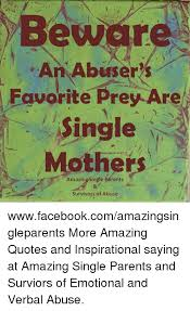 Quotes About Abuse Extraordinary An Abuser's Favorite Prey Are Single Mothers Survivors Of Abuse