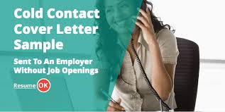Cold Contact Cover Letter Sample - Sent To An Employer Without Job ...