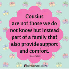 Top 40 Cousin Quotes Sayings SayingImages Stunning Cousin Saying Pics