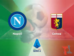 Napoli Genoa: dove vedere la partita in streaming e TV ...