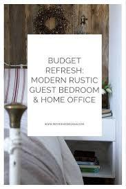 Modern Guest Bedroom Budget Refresh Modern Rustic Guest Bedroom Home Office