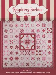 Parlour Quilt Pattern Book by Sue Daley & Raspberry Parlour Quilt Pattern Book by Sue Daley Adamdwight.com