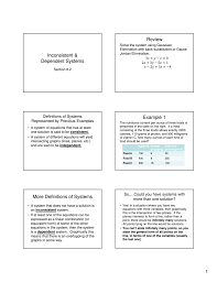 review inconsistent dependent systems section 8 2 definitions of systems represented by previous examples a system of equations that has at least one