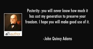 John Quincy Adams Quotes Custom Posterity You Will Never Know How Much It Quote