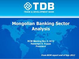 05 11 2012 Mongolian Banking Sector Analysis Mr Randolph