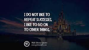 12 Quotes By Disneys Founder Walter Elias Disney
