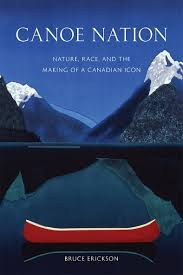 Ubc Press Canoe Nation Nature Race And The Making Of A
