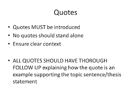 essay recap please clear your desks kudos great 6 quotes quotes must be introduced no quotes should stand alone ensure clear context all quotes should have thorough follow up explaining how the quote is