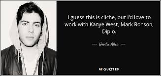 Kanye Love Quotes Enchanting Hoodie Allen Quote I Guess This Is Cliche But I'd Love To Work