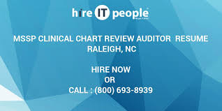 Mssp Clinical Chart Review Auditor Resume Raleigh Nc Hire