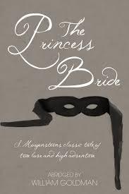 best the princess bride images the princess the princess bride abridged by william goldman
