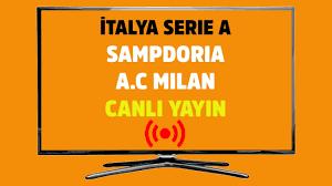 Sampdoria Milan Bein sports 3 şifresiz canlı maç izle - Tv100 Spor