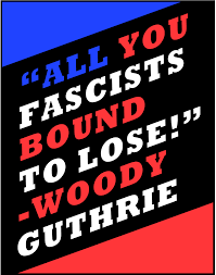 All you fascists bound to lose ...