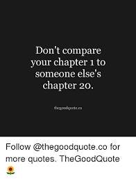 Don't Compare Your Chapter 40 To Someone Else's Chapter 40 Enchanting Dont Compare Quotes