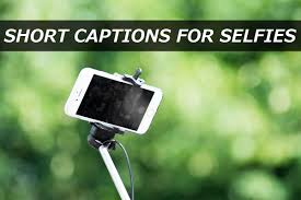 250 Short Captions For Selfies Turbofuture