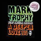 A Deeper Love Pride 2010 album by Mark Trophy