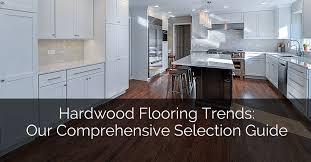hardwood flooring trends our comprehensive selection guide home remodeling contractors sebring design build