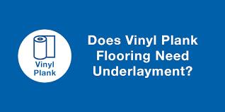 does vinyl plank flooring need underlayment