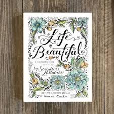 Life Beautiful A Coloring Book Of Prayers Scripture Lullabies