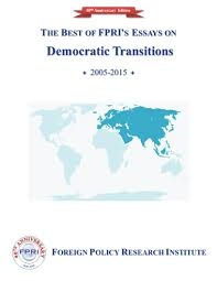 the best of s essays on democratic transitions foreign the best of s essays on democratic transitions foreign policy research institute