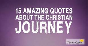 Christian Journey Quotes Best of 24 Amazing Quotes About The Christian Journey ChristianQuotes