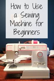Learning How To Sew With A Sewing Machine