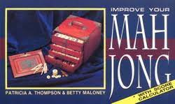 Improve Your Mah Jong   Book by Patricia A. Thompson, Betty Maloney    Official Publisher Page   Simon & Schuster