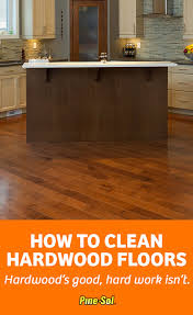 the only thing better than gleaming spotless hardwood floors gleaming spotless hardwood floors that smell like your favorite pine sol scent here s how