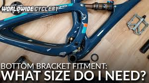 Bottom Bracket Fitment What Size Do I Need Size Does Matter