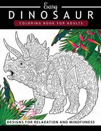 dinosaur coloring book for s and kids coloring book for grown ups dinosaur coloring pages by coloring book paperback barnes le