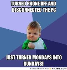 turned phone off and disconnected the pc... - Success Kid Meme ... via Relatably.com
