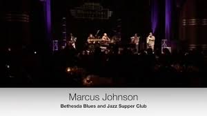 Marcus Johnson Maxin Live From Bethesda Blues And Jazz Supper Club
