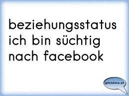 Beziehungsstatus Ich Bin Süchtig Nach Facebook österreichische