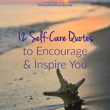 Quotes About Encouraging Yourself Best of 24 SelfCare Quotes To Encourage Inspire You
