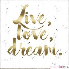 Live Love Dream Quotes