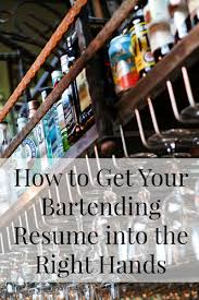 How To Get Your Bartending Resume Into The Manager S Hands A Bar