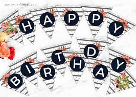 Happy Birthday Signs To Print Floral Birthday Banner Printables Somewhat Simple