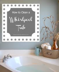 how to clean a whirlpool tub sondra lyn at home