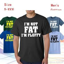 I M Not Fat I M Fluffy Shirt Gabriel Iglesias T Shirts Mens Fashion Shirt Funny Tee Awesome Shirts Cool T Shirts For Men From Lijian044 12 08