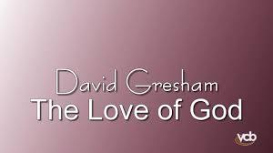 David Gresham Design David Gresham The Love Of God