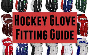 Bauer Hockey Gloves Size Chart Hockey Gloves Guide Fitting And Buying