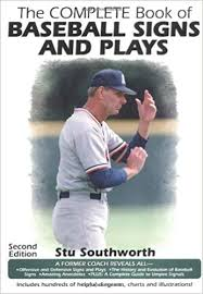 Baseball Signals Chart The Complete Book Of Baseball Signs And Plays Stu