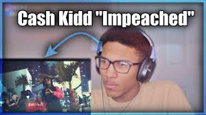 Cash Kidd - Impeached Reaction - YouTube